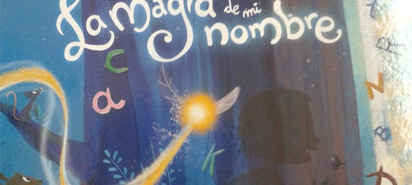 LIBROS PARA REGALAR ESTA NAVIDAD: LA MAGIA DE MI NOMBRE  Foto de %title
