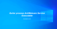 Quitar proceso AntiMalware Service Executable