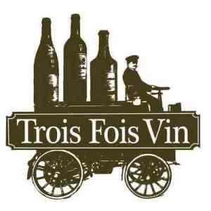 Trois Fois Vin