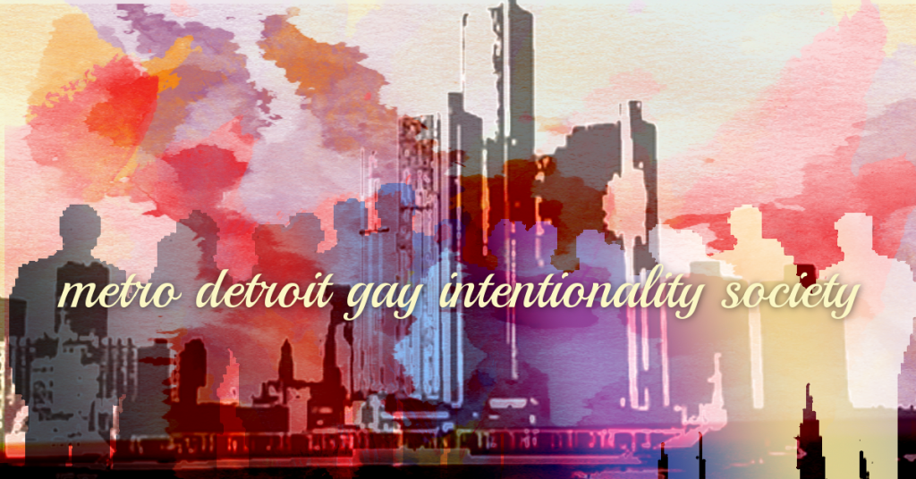 The Metro Detroit Gay Intentionality Society