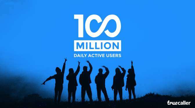 Truecaller Welcomes 100 Million Daily Active Users