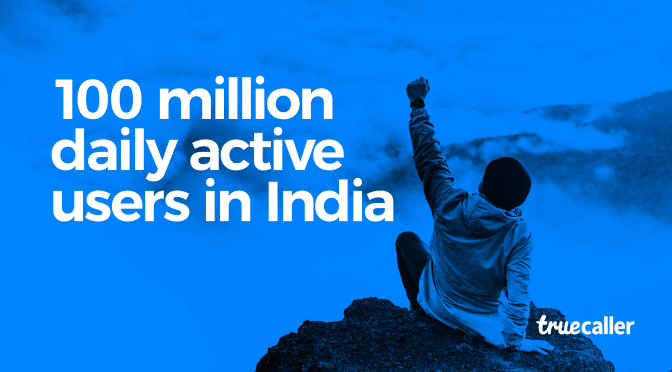 Truecaller Crosses 100 Million Daily Active Users in India