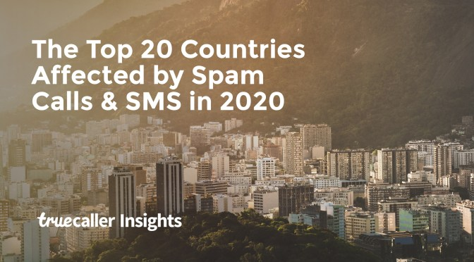 Truecaller Insights: Top 20 Countries Affected by Spam Calls in 2020