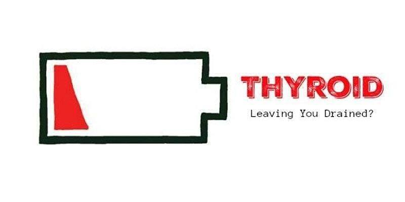 Thyroid - Leaving You Drained?