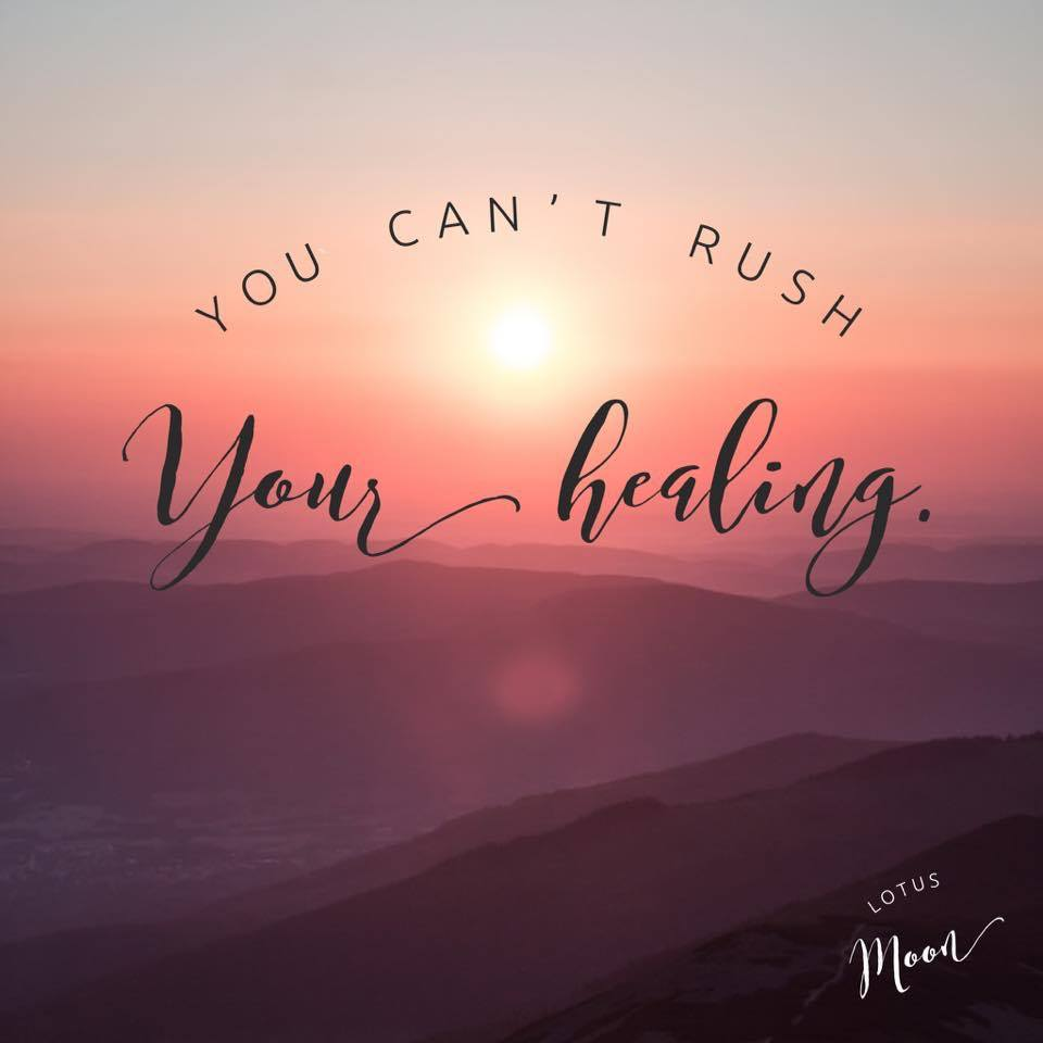 You Can't Rush Your Healing