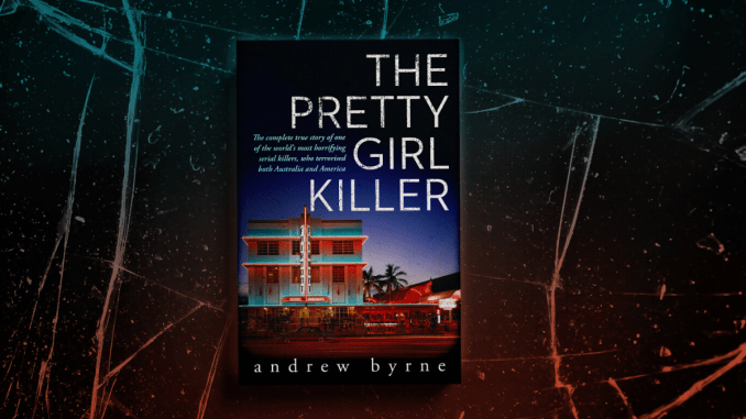 CRIME CULTURE: The Pretty Girl Killer by Andrew Byrne