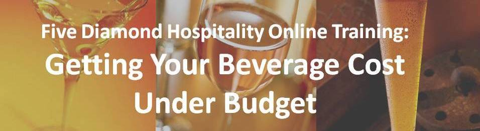 - Getting Your Beverage Cost Under Budget