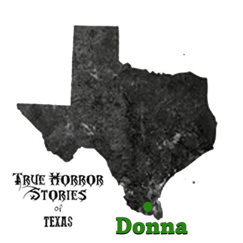 Chased By A Witch (Donna, TX) - True Horror Stories of Texas on donna texas swap flea market, donna texas motels, san carlos, cesar chavez, donna texas newspaper, donna texas weather, hidalgo county, donna texas high school, eagle pass, donna texas history, donna texas 78537, harlingen tx city map, donna texas library, laguna seca, donna texas to weslaco texas, donna texas roads, la villa, san juan, indian hills,