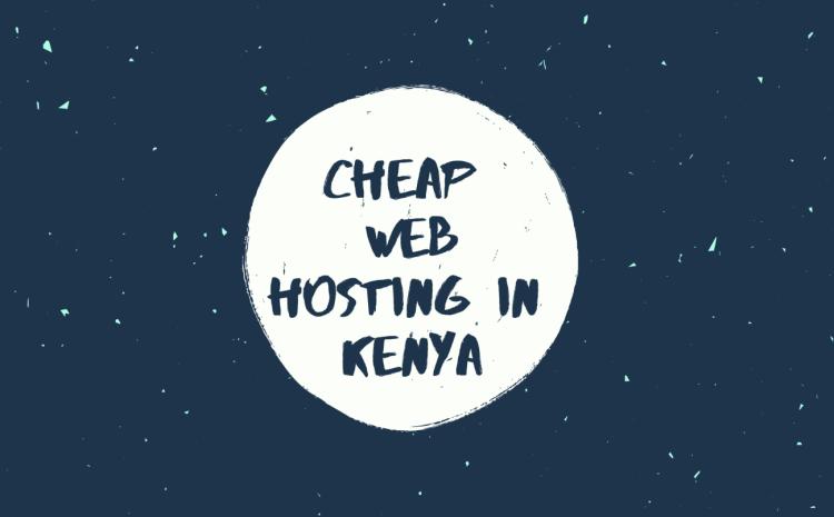 Companies offering Cheap Webhosting in Kenya