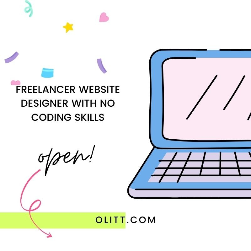 How I became a Freelancer Website Designer with Zero Coding Skills.