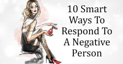 10 Best Ways To Respond To A Negative Person – Uplifting Stream