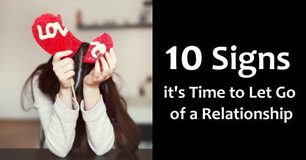10 Signs it's Time to Let Go of a Relationship