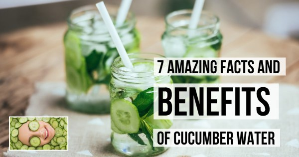 7 Amazing Facts & Health Benefits Of Cucumber Water