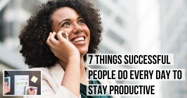 7 Life Hacks to be More Productive and Successful