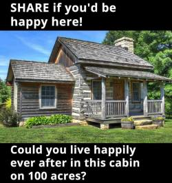 Could you see yourself living here? Living off grid, just you, the land, solar power, farming, r ...