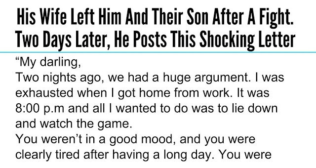 His Wife Left Him And Their Son After A Fight. Two Days Later, He Posts This Letter – Upli ...