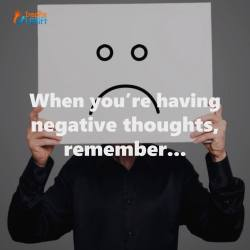 Things To Remember When You're Having Negative Thoughts