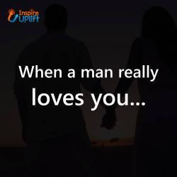 When a man really loves you…
