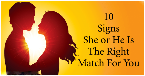 10 Signs She or He Is The Right Match For You