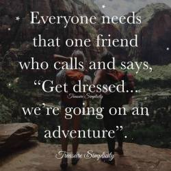 Everyone needs that one friend …