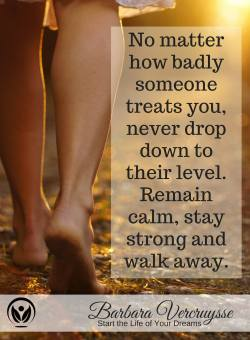 Never drop down your level…  Love <3   Barbara.