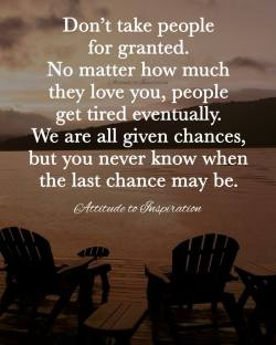 <3 Don't take people for granted …