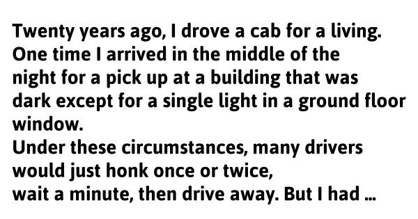 The last cab ride – a beautiful story of a driver and 80 yeal-old woman – must read last paragraph