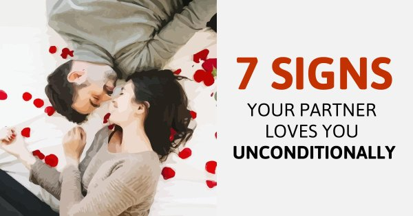 7 Signs Your Partner Loves You Unconditionally