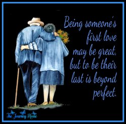 Being someone's last love is beyond precious on The Journey Home.