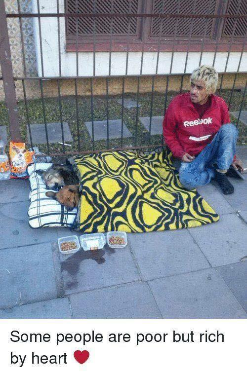 Some people are poor but rich by heart.