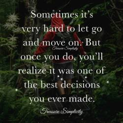 Sometimes it's very hard to let go and move on …