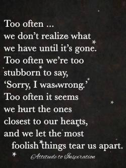 Too often … we don't realize what we have until it's gone.