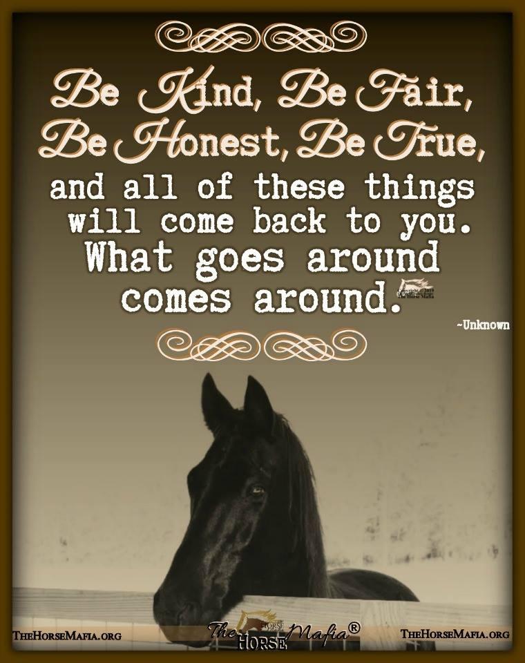 Be Kind.  Be Fair. Be Honest. Be True.  The Horse Mafia®  Cowgirl Charity and The Horse Mafia®
