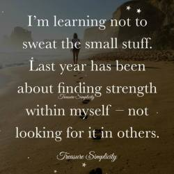 I'm learning not to sweat the small stuff …
