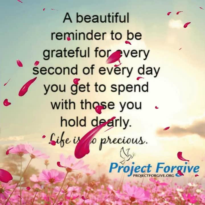 Life is so precious..