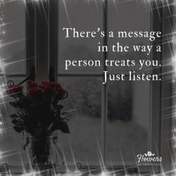 There's A Message In The Way A Person Treats You