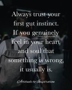 <3 Always trust your first gut instinct …