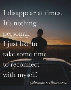 <3 I disappear at times …