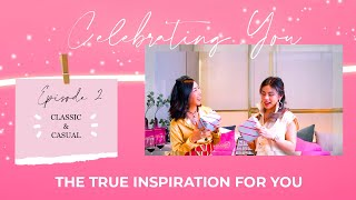 CELEBRATING YOU SERIES: The True Inspiration For You (Episode 2)