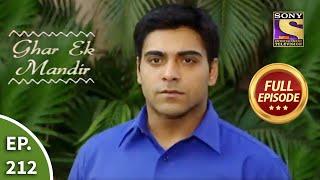 Ep 212 – Rahul Faces His Nemesis – Ghar Ek Mandir – Full Episode