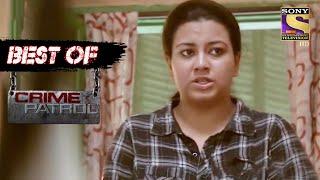 Best Of Crime Patrol – Conflict – Full Episode
