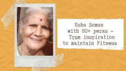Usha Soman – with 80+ years – A true inspiration to maintain fitness