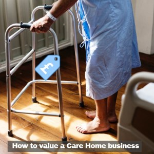 How to value a care home business