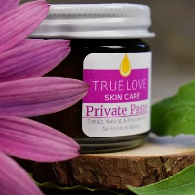 True Love Skin Care Private Paste