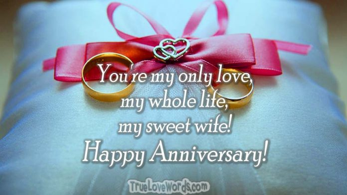 Romantic Wedding Anniversary Wishes For Wife True Love Words