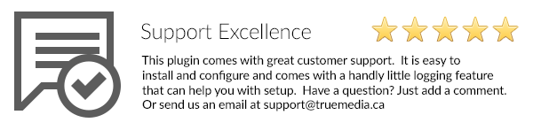 Support Excellence: This plugin comes with great customer support. It is easy to install and configure and comes with a handly little logging feature that can help you with setup. Have a question? Just add a comment