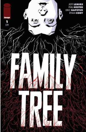 jeff-lemire-and-phil-hester-introduce-body-horror-in-forthcoming-series-the-family-tree_f8429a5d1e