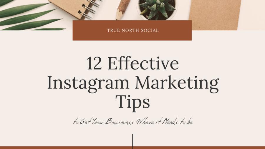 12 Effective Instagram Marketing Tips