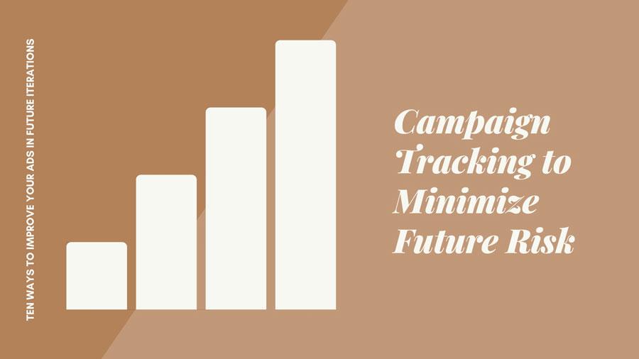 Campaign Tracking to Minimize Future Risk
