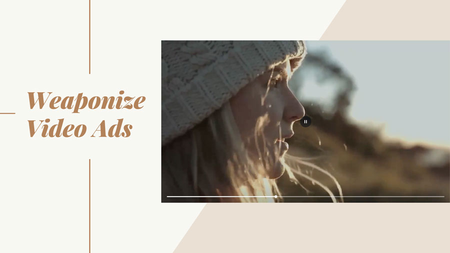 Facebook Ads Best Practices: Weaponize Video Ads